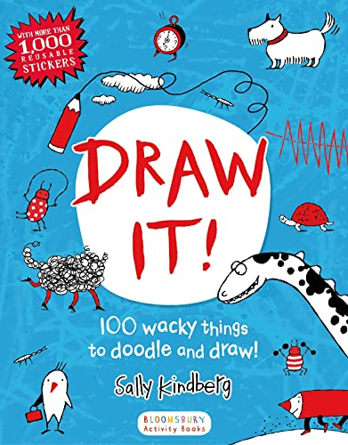Draw It!: 100 wacky things to doodle and draw! (Bloomsbury Activity Books): Kindberg, Sally