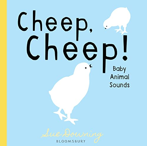 Cheep, Cheep!: Baby Animal Sounds: Downing, Sue