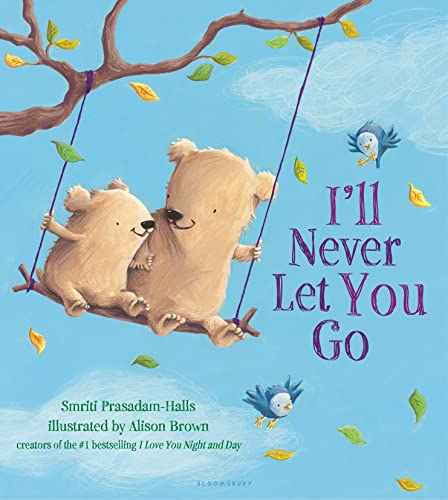 I'll Never Let You Go: Prasadam-Halls, Smriti