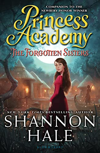 The Forgotten Sisters (Princess Academy): Hale, Shannon