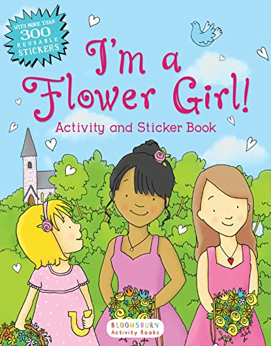 I'm a Flower Girl! Activity and Sticker: Bloomsbury USA
