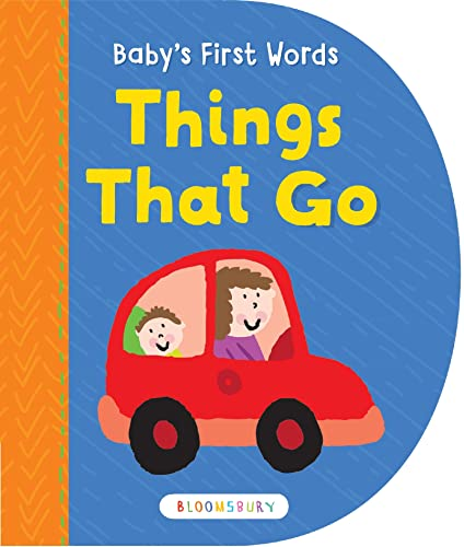 Baby's First Words: Things That Go: Bloomsbury USA