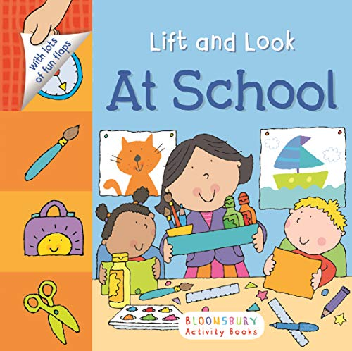 Lift and Look: at School: Bloomsbury USA
