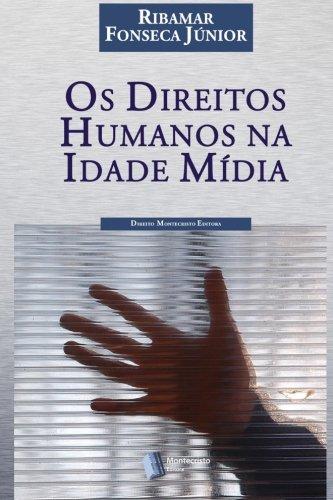 OS Direitos Humanos Na Idade Midia (Paperback): Ribamar Fonseca Jr