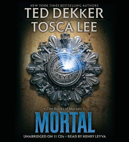 Mortal -: Ted Dekker; Tosca Lee