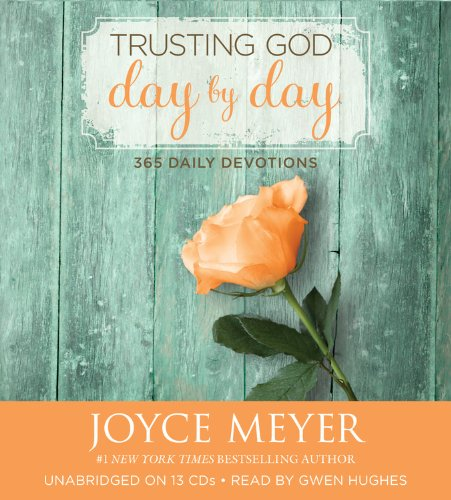 Trusting God Day by Day: 365 Daily Devotions (Compact Disc): Joyce Meyer