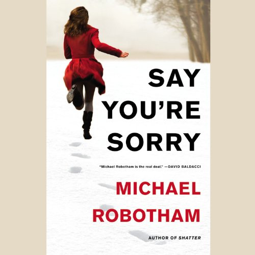 Say You Re Sorry: Robotham, Michael