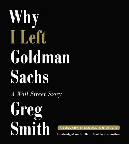 9781619696013: Why I Left Goldman Sachs: A Wall Street Story