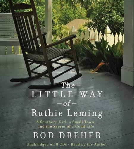 9781619696273: The Little Way of Ruthie Leming: A Southern Girl, a Small Town, and the Secret of a Good Life