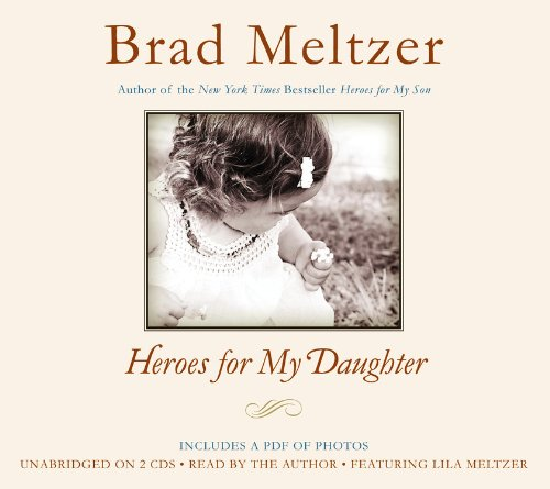 Heroes for My Daughter: Meltzer, Brad