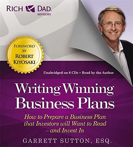 Rich Dad Advisors: Writing Winning Business Plans: How to Prepare a Business Plan that Investors will Want to Read - and Invest In (Rich Dad's Advisors) (1619697270) by Sutton, Garrett