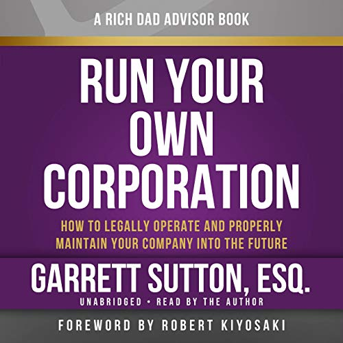 9781619697379: Rich Dad Advisors: Run Your Own Corporation: How to Legally Operate and Properly Maintain Your Company into the Future