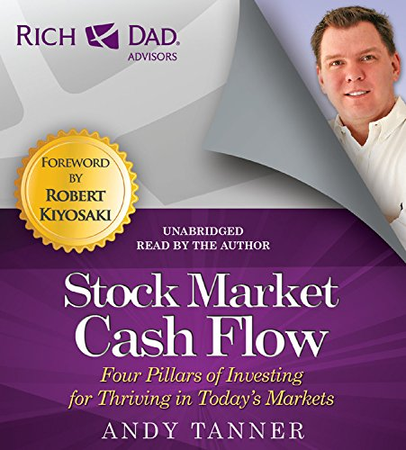 9781619697980: Rich Dad Advisors: Stock Market Cash Flow: Four Pillars of Investing for Thriving in Today's Markets