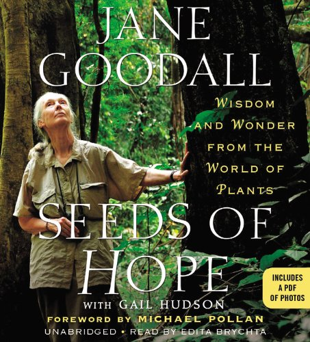 Seeds of Hope - Wisdom and Wonder from the World of Plants: Jane Goodall