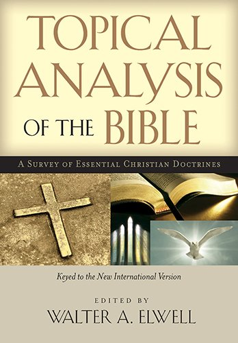 9781619700260: Topical Analysis of the Bible: A Survey of Essential Christian Doctrines: Keyed to the New International Version