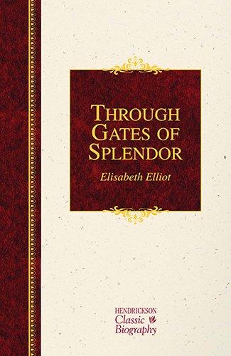 9781619700987: Through Gates of Splendor (Hendrickson Classic Biographies)