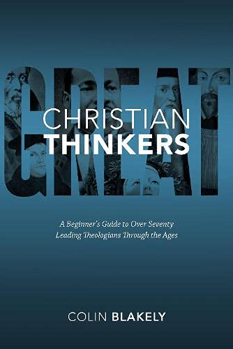 9781619702714: Great Christian Thinkers: A Beginner's Guide to Over 70 Leading Theologians Through the Ages