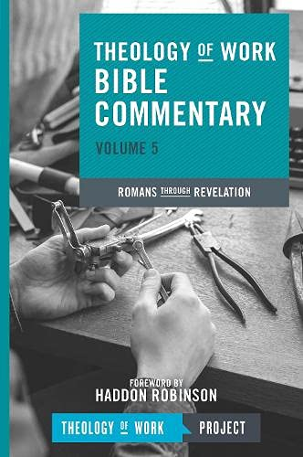 9781619705968: Theology of Work Bible Commentary: Romans Through Revelation (Theology of Work Bible Commentaries)