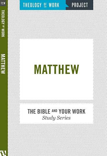 Matthew (Bible and Your Work Study): Theology of Work Project