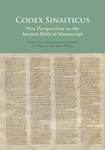 Codex Sinaiticus: New Perspectives on the Ancient Biblical Manuscript (Hardcover): Scot McKendrick
