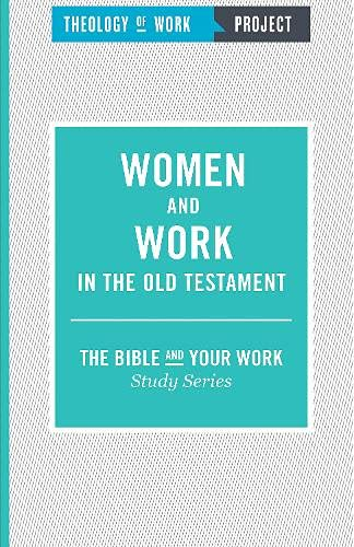 9781619706736: Women and Work in the Old Testament (The Bible and Your Work Study Series)