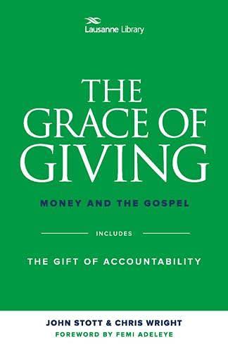 The Grace of Giving: Money and the Gospel (Lausanne Library): Chris Wright; John Stott