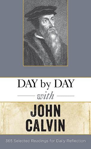 Day by Day with John Calvin: Selected Readings for Daily Reflection: Hendrickson Publishers