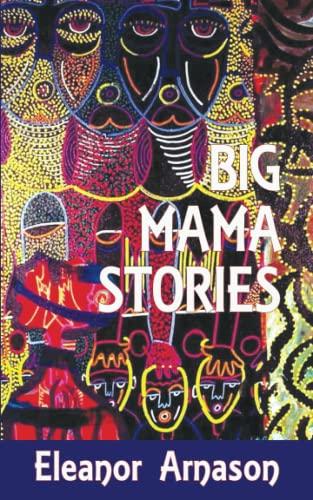Big Mama Stories: Eleanor Arnason