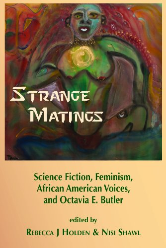 9781619760370: Strange Matings: Science Fiction, Feminism, African American Voices, and Octavia E. Butler