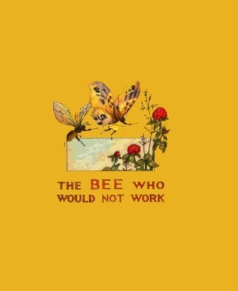 9781619810068: The Bee Who Would Not Work