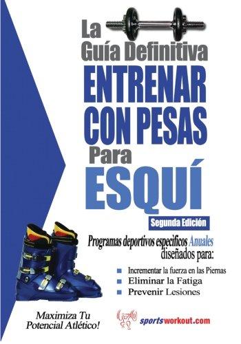 9781619842458: La guía definitiva - Entrenar con pesas para esquí (Spanish Edition)