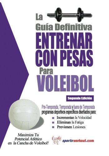 9781619842571: La guía definitiva - Entrenar con pesas para voleibol (Spanish Edition)