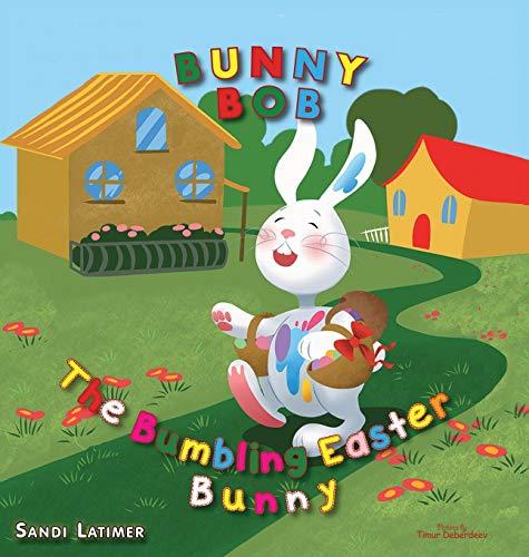 9781619845527: Bunny Bob: The Bumbling Easter Bunny