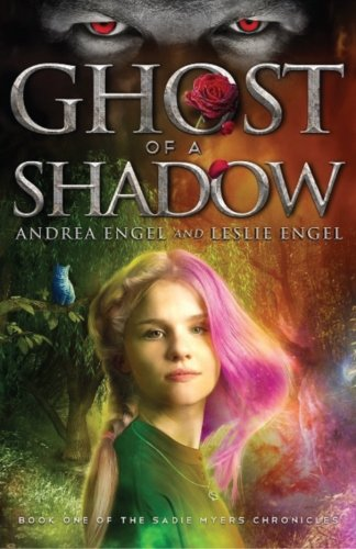 9781619849310: Ghost of a Shadow: Book One of the Sadie Myers Chronicles (Volume 1)