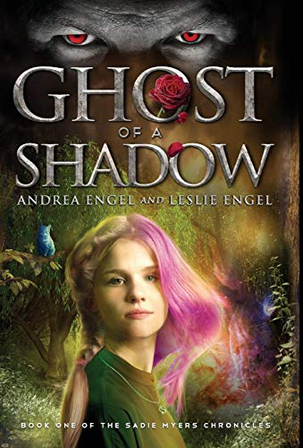 9781619849327: Ghost of a Shadow: Book One of the Sadie Myers Chronicles