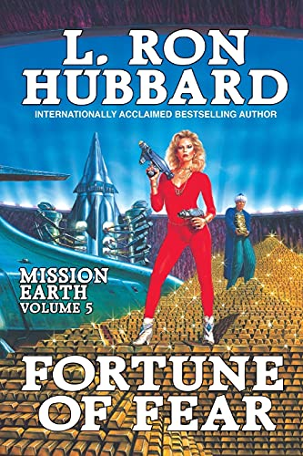 Fortune of Fear: Mission Earth Volume 5: Hubbard, L. Ron