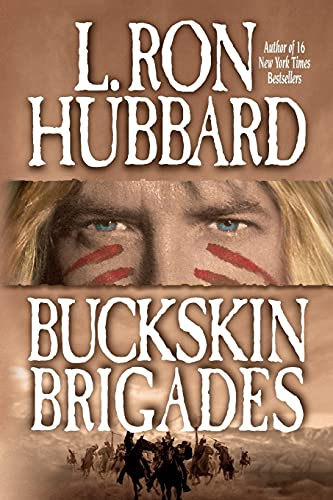 9781619862067: Buckskin Brigades: An Authentic Adventure of Native American Blood and Passion