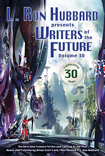 Writers of the Future Volume 30: The: Timothy Jordan; C.