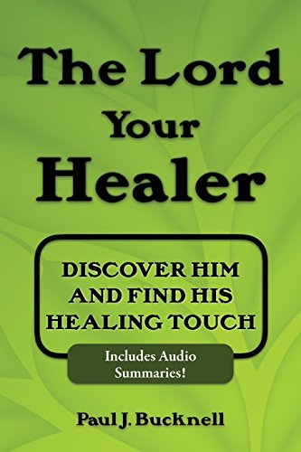 9781619930735: The Lord Your Healer: Discover Him and Find His Healing Touch