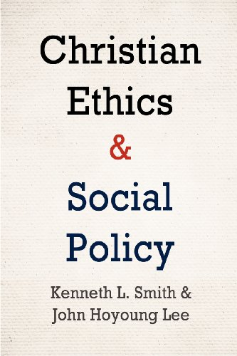 Christian Ethics and Social Policy: Kenneth L. Smith