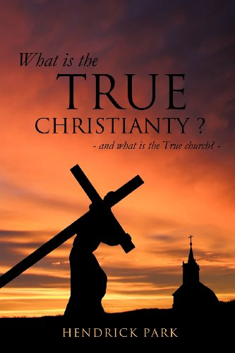 What Is the True Christianty ?: Hendrick Park
