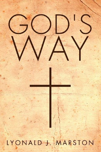 God's Way: Marston, Lyonald J.