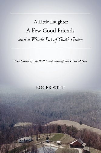 9781619963429: A Little Laughter A Few Good Friends and a Whole Lot of God's Grace