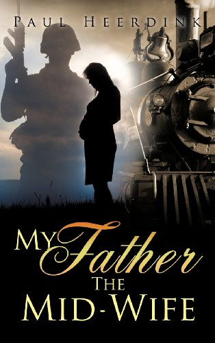 My Father The Mid-Wife: Paul Heerdink