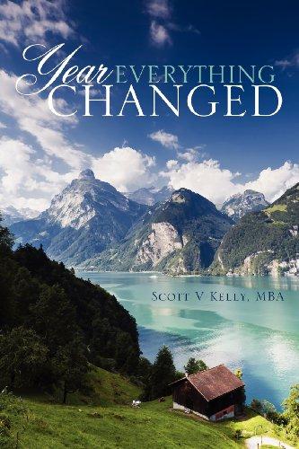 Year Everything Changed: Mba Scott V. Kelly