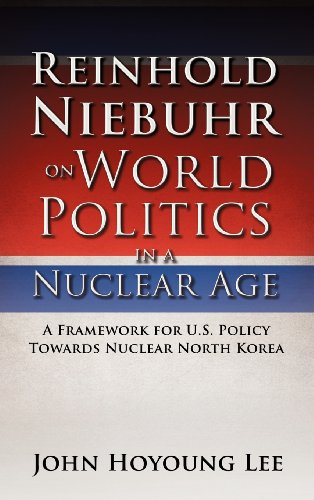 Reinhold Niebuhr on World Politics in a Nuclear Age: John Hoyoung Lee