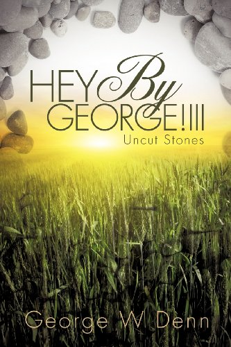HEY By George!III: Denn, George W