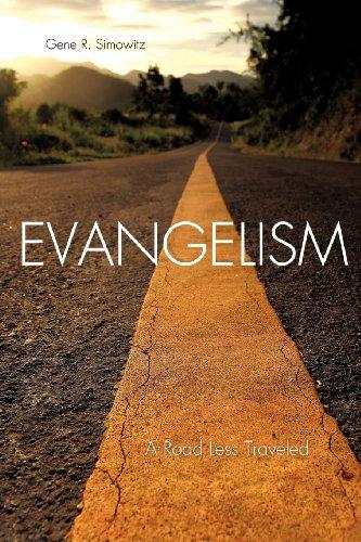 Evangelism: A Road Less Traveled: Gene R. Simowitz