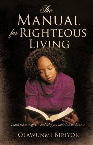 The Manual for Righteous Living: Olawunmi Biriyok