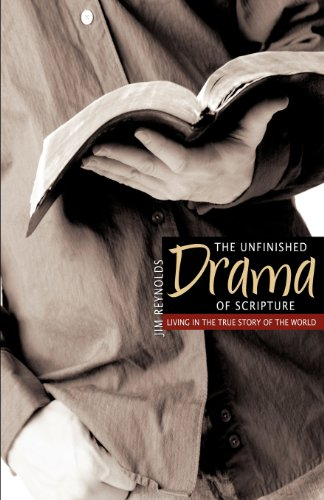 The Unfinished Drama of Scripture: Jim Reynolds
